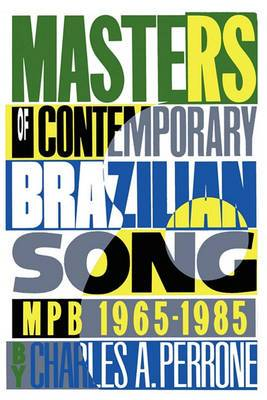Masters of Contemporary Brazilian Song: Masters of Pop Brazilian 1965/85