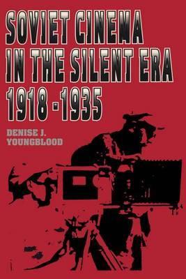 Soviet Cinema in the Silent Era, 1918-35