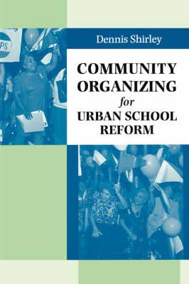 Community Organizing for Urban School Reform