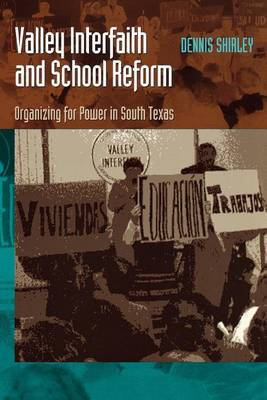 Valley Interfaith and School Reform: Organizing for Power in South Texas