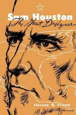 Sam Houston: The Great Designer