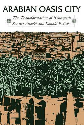 Arabian Oasis City: The Transformation of 'Unayzah