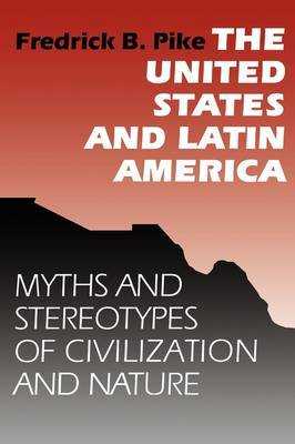 The United States and Latin America: Myths and Stereotypes of Civilization and Nature