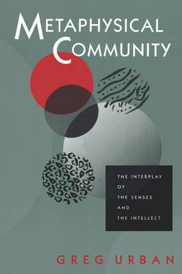 Metaphysical Community: The Interplay of the Senses and the Intellect