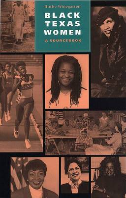 Black Texas Women: A Sourcebook : Documents, Biographies, Timeline
