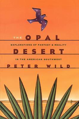 The Opal Desert: Explorations of Fantasy and Reality in the American Southwest