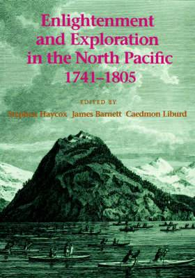 Enlightenment and Exploration in the North Pacific, 1741-1805