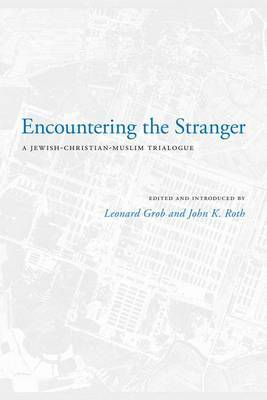 Encountering the Stranger: A Jewish-Christian-Muslim Trialogue