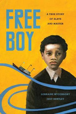 Free Boy: A True Story of Slave and Master