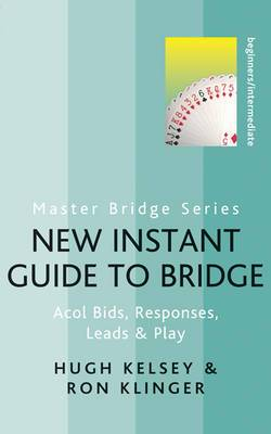 New Instant Guide to Bridge: Acol Bids, Responses, Leads & Play