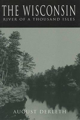 The Wisconsin: River of a Thousand Isles