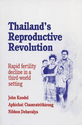 Thailand's Reproductive Revolution: Rapid Fertility Decline in a Third World Setting