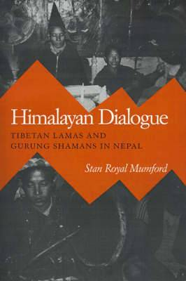 Himalayan Dialogue: Tibetan Lamas and Gurung Shamans in Nepal