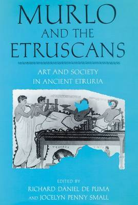 Murlo and the Etruscans: Art and Society in Ancient Etruria