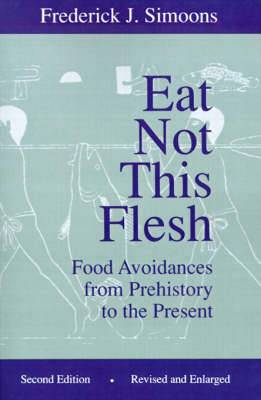 Eat Not This Flesh: Food Avoidances from Prehistory to the Present