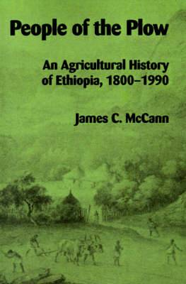 People of the Plow: Agricultural History of Ethiopia, 1800-1900