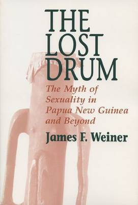 The Lost Drum: Myth of Sexuality in Papua New Guinea and Beyond