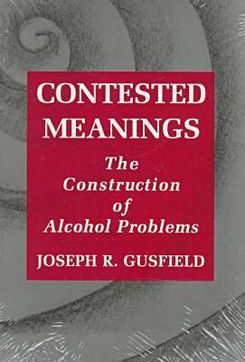 Contested Meanings: Construction of Alcohol Problems