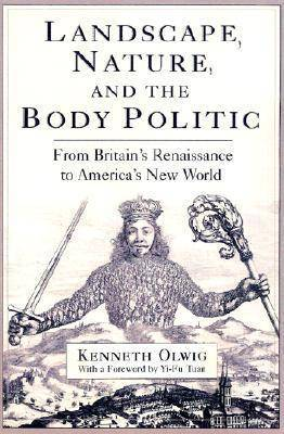Landscape, Nature and the Body Politic: From Britain's Renaissance to America's New World
