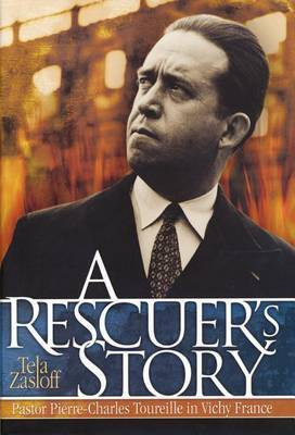 A Rescuer's Story: Pastor Pierre-Charles Toureille in Vichy France