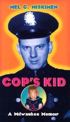Cop's Kid: A Milwaukee Memoir