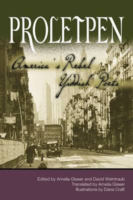 Proletpen: America's Rebel Yiddish Poets