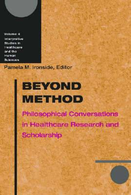 Beyond Method: Philosophical Conversations in Healthcare Research and Scholarship
