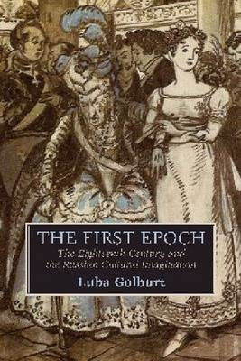 The First Epoch: The Eighteenth Century and the Russian Cultural Imagination