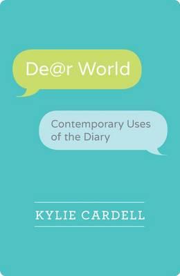 Dear World: Contemporary Uses of the Diary