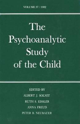 The Psychoanalytic Study of the Child: Volume 37