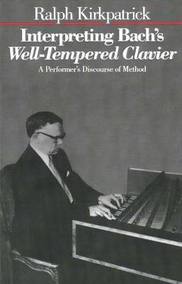Interpreting Bach's Well-Tempered Clavier: A Performer`s Discourse of Method