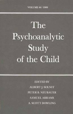The Psychoanalytic Study of the Child: Volume 44