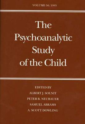 The Psychoanalytic Study of the Child: Volume 50: Psychoanalytic Theory