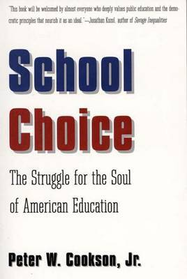 School Choice: The Struggle for the Soul of American Education