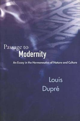 Passage to Modernity: An Essay on the Hermeneutics of Nature and Culture