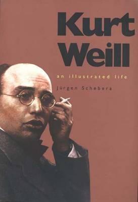 Kurt Weill: An Illustrated Life