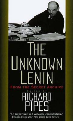 The Unknown Lenin: From the Secret Archive