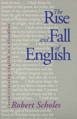 Rise and Fall of English: Reconstructing English as a Discipline