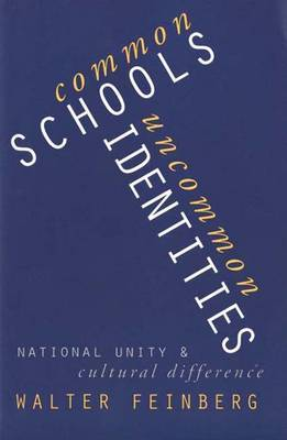 Common Schools/Uncommon Identities: National Unity and Cultural Difference