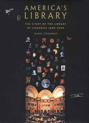 America's Library: The Story of the Library of Congress, 1800-2000
