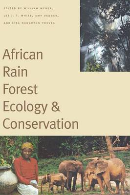 African Rain Forest Ecology and Conservation: An Interdisciplinary Perspective