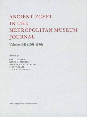Ancient Egypt in the Metropolitan Museum Journal: Volumes 1 & 11: 1968--76