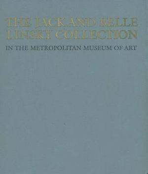 The Jack and Belle Linsky Collection at the Metropolitan Museum of Art