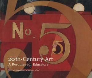 Twentieth-century Art: A Resource for Educators