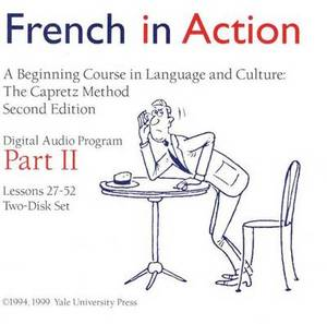 French in Action: A beginning course in Language and Culture/ The Capretz Method: part. 2: Digital Audio program/ lessons 27-52