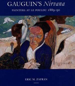 Gauguin's  Nirvana : Painters at le Pouldu, 1889-90