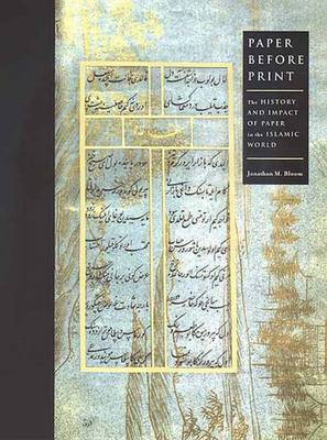 Paper Before Print: The History and Impact of Paper in the Islamic World