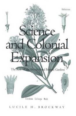 Science and Colonial Expansion: The Role of the British Royal Botanic Gardens