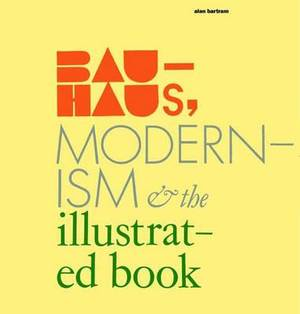 Bauhaus, Modernism and the Illustrated Book