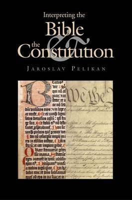Interpreting the Bible and the Constitution